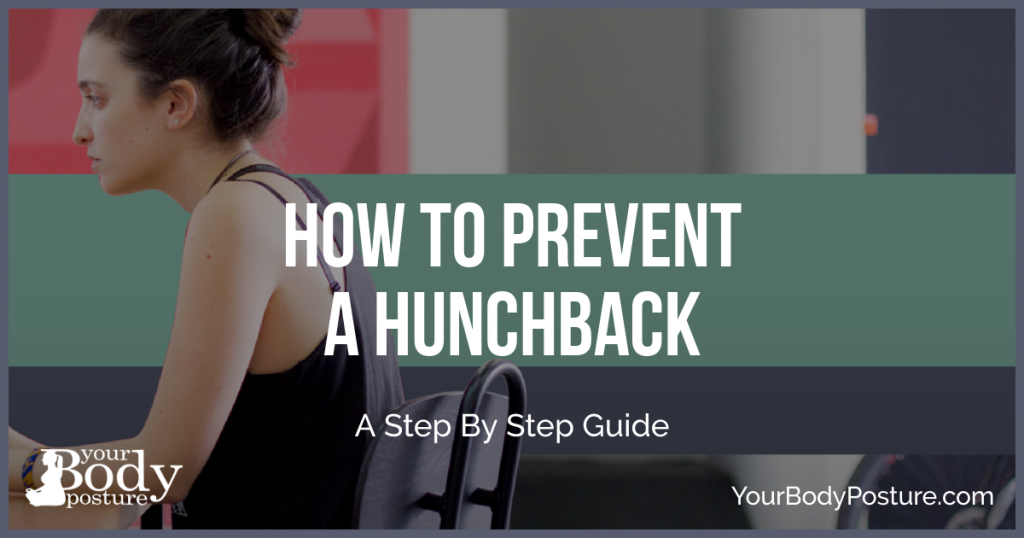 How to Prevent a Hunchback-A Step By Step Guide