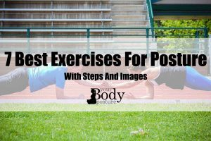 7 Best Exercises For Posture-With Steps And Images