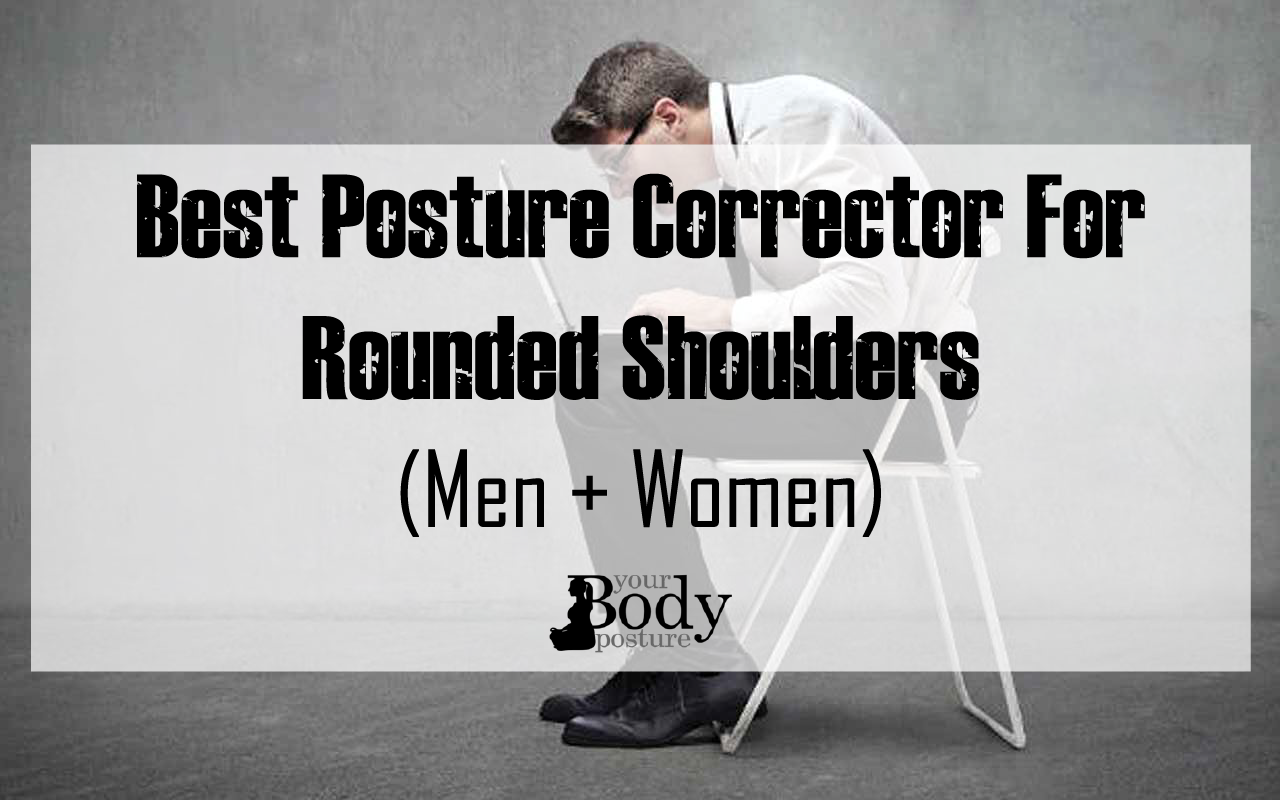 Best Posture Corrector for Rounded Shoulders (Men + Women)